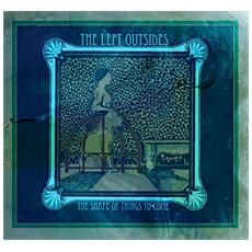 Left Outsides - The Shape Of Things To Come
