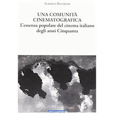 Un «cinema-comunità». L'essenza popolare del cinema italiano degli anni Cinquanta