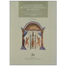 La collezione di testi chirurgici di Niceta. Firenze, Biblioteca Medicea Laurenziana, Plut. 74.7. Tradizione medica classica a Bisanzio
