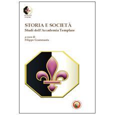 Storia e società. Studi dell'Accademia templare