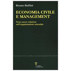 Economia civile e management. Verso nuove relazioni nell'organizzazione aziendale
