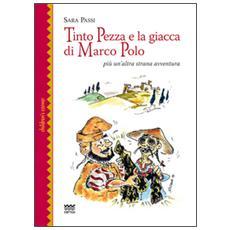 Tinto Pezza e la giacca di Marco Polo. Più un'altra strana avventura