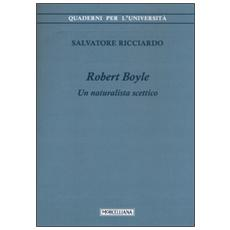 Robert Boyle. Un naturalista scettico