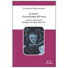 La morte e la musicalità del verso. Scenari e dimensioni dell'opera di Edgar Allan Poe