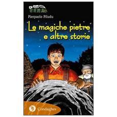 Le magiche pietre e altre storie