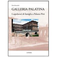 Galleria Palatina. I capolavori di famiglia a Palazzo Pitti