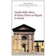 Guida della Chiesa di Santa Maria in regola in Imola. Monumenti religiosi in diocesi di Imola