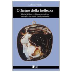 Officine della bellezza. Maria Bellonci e l'interpretazione narrativa del lusso rinascimentale