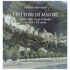 I pittori di Maiori. Artisti della Costa d'Amalfi tra XIX e XX secolo
