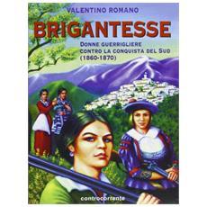 Brigantesse. Donne guerrigliere contro la conquista del sud (1860-1870)