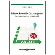 Balanced scorecard e cost management. Riferimenti teorici e casi aziendali