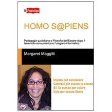 Homo s@ piens. Pedagogia quotidiana e filosofia dell'essere dopo il terremoto consumistico e l'uragano informatico