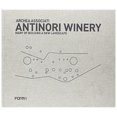 Antinori Winery. Diary of building a new landscape. Con DVD