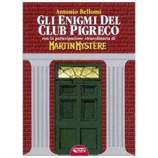 Enigmi Del Club Pigreco (Gli) (Antonio Bellomi)