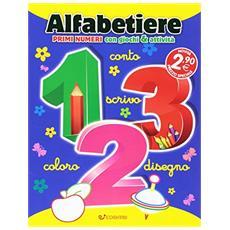 Alfabetiere. Prime lettere e primi numeri con giochi & attività