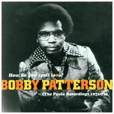 """Bobby Patterson - How Do You Spell Love? (7"""")"""