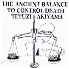Tetuzi Akiyama - Ancient Battleto Control Death