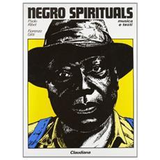 Negro spirituals. Musica e testi