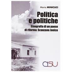 Politica e politiche. Etnografia di un paese di riforma. Scanzano jonico