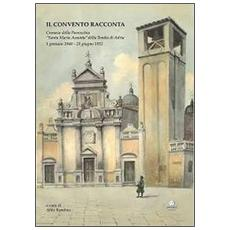 Il convento racconta. Cronaca della parrocchia S. M. Assunta della Tomba di Adria (1 gennaio 1940-23 giugno 1952)