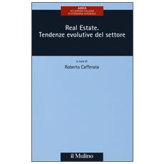 Real estate. Tendenze evolutive del settore