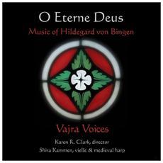 Hildegard Von Bingen - O Eterne Deus