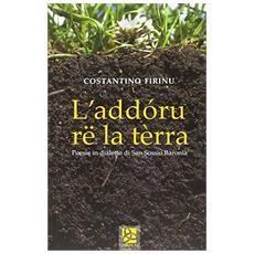 L'addóru rë la tèrra. Poesie in dialetto di San Sossio Baronia