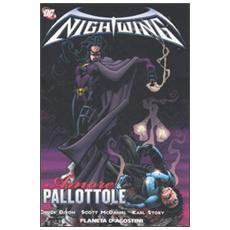 Amore e pallottole. Nightwing. Vol. 3