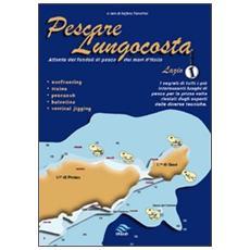 Pescare lungocosta. Vol. 1: Lazio.