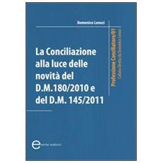 La conciliazione alla luce delle novità del D. M. 180/2010 e D. M. 145/2011
