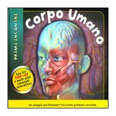 Corpo umano. Primi incontri. Libro pop-up