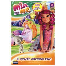 Il ponte arcobaleno. Mia and me. Vol. 5