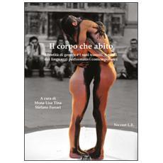 Il corpo che abito. Identità di genere e i suoi transiti. Analisi dei linguaggi performativi contemporanei