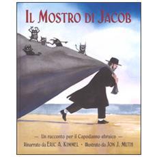 Il mostro di Jacob. Un racconto per il Capodanno ebraico