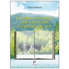 Il libro invisibile che sta fuori e dentro di noi
