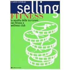 Selling Fitness. La vendita delle iscrizioni nei fitness e wellness club