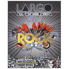 Largo all'avanguardia. 50 anni di musica rock a Bologna