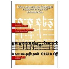 Libro secondo de Madrigali a quattro et cinque voci. Con CD Audio