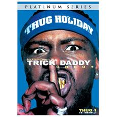 Trick Daddy - Thug Holiday Uncut