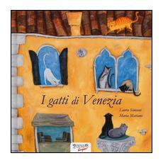 I gatti di Venezia. Ediz. a colori