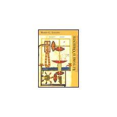 Automi d'Oriente. «Ingegnosi meccanismi» arabi del XIII secolo