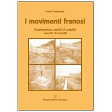 I movimenti franosi. Problematiche, analisi di stabilità, raccolta di esercizi