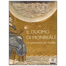Il Duomo di Monreale. Lo splendore dei mosaici