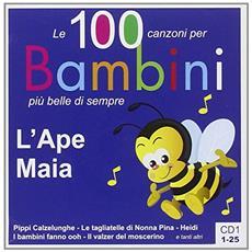 L'Ape Maia. Le 100 canzoni per bambini più belle di sempre. CD Audio. Vol. 1: 1-25.