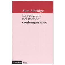 La religione nel mondo contemporaneo. Una prospettiva sociologica