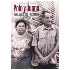 Polo y Juana. Ediz. spagnola