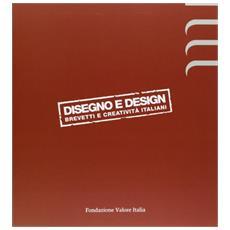 Disegno e design. Brevetti e creatività italiani. Ediz. italiana e inglese