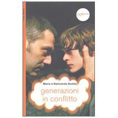 Generazioni in conflitto. La dimensione creativa dello scontro tra genitori e figli