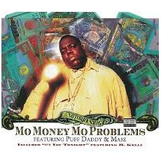 Notorious B. I. G. (The) - Mo Money Mo Problems