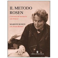 Il metodo Rosen. L'accesso all'inconscio con il tocco